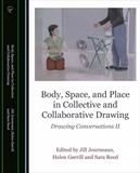 Body, Space, Place in Collective and Collaborative Drawing by Helen Gorrill, Artist Book